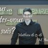 Andy Dinkins – Et vous… qui dites-vous que je suis? – Matthieu 16.13-16
