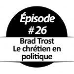 Brad Trost - Le chrétien en politique