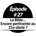 La Bible... Encore pertinente au 21e siècle?