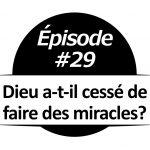 Dieu fait-il encore des miracles?
