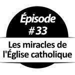 Les miracles de l'Église catholique