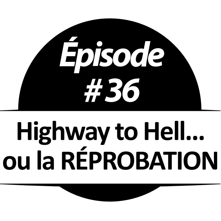 Highway to Hell... ou la RÉPROBATION
