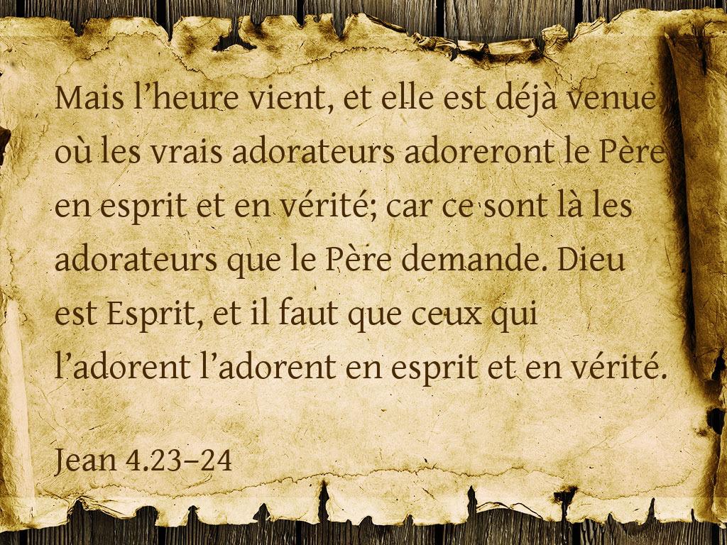 Adorer en Esprit et en vérité – Jean 4.23-24 – Un Héraut dans le net