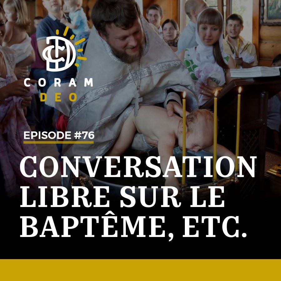 CONVERSATION LIBRE SUR LE BAPTÊME, ETC.