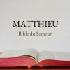 MATTHIEU (Bible du Semeur)